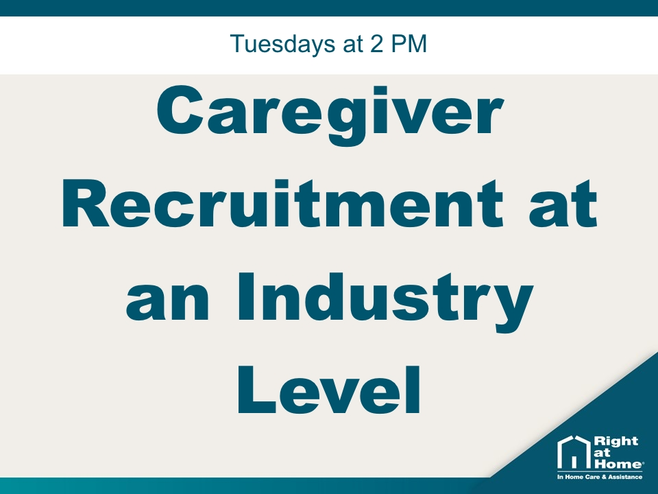 Caregiver Recruitment at an Industry Level