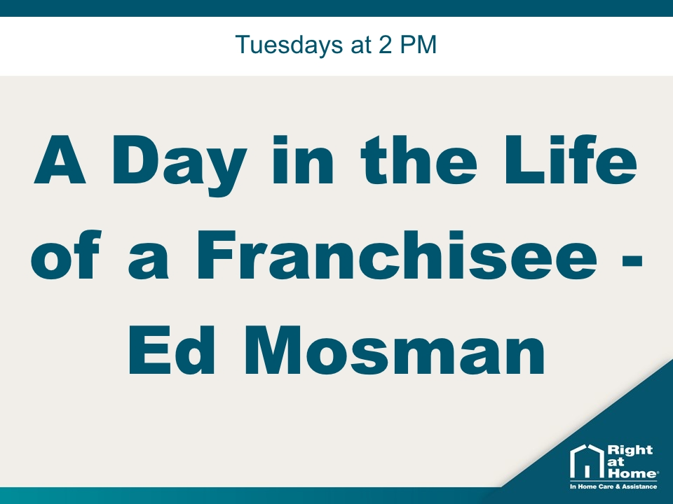 A Day in the Life of a Franchisee – Ed Mosman